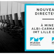 Nouveaux directeurs à Mines Albi-Carmaux et IMT Lille Douai