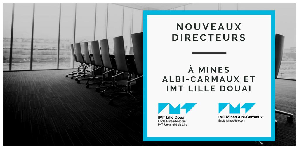 Nouveaux directeurs à Mines Albi et IMT Lille Douai